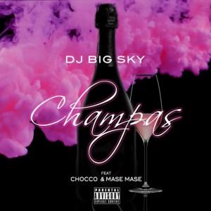 DJ Big Sky - Champas Ft. Chocco & Mase Mase